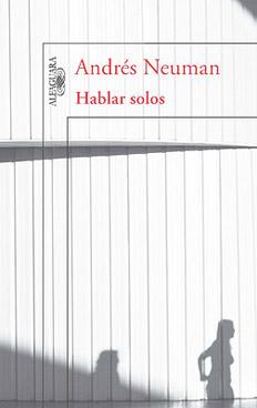 Reseña HABLAR SOLOS de Andrés Neuman